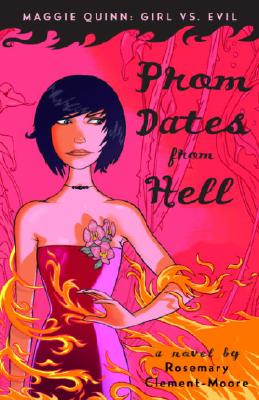 Prom Dates from Hell (Maggie Quinn: Girl vs Evil #1) Cover Image