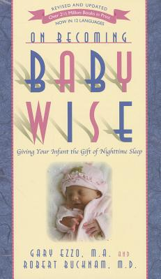 On Becoming Baby Wise: Giving Your Infant the Gift of Nighttime Sleep Cover Image