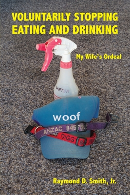 Voluntarily Stopping Eating and Drinking: My Wife's Ordeal Cover Image