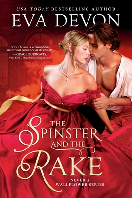 The Spinster and the Rake (Never a Wallflower #1) Cover Image