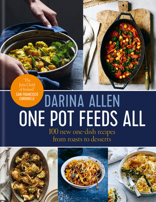 One Pot Feeds All: 100 new recipes from roasting tin dinners to one-pan desserts Cover Image