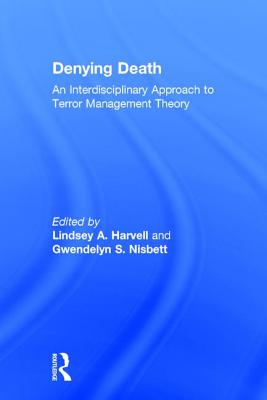 Denying Death: An Interdisciplinary Approach to Terror Management Theory Cover Image