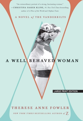 A Well-Behaved Woman: A Novel of the Vanderbilts Cover Image