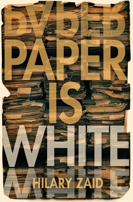 PAPER IS WHITE, by Hilary Zaid