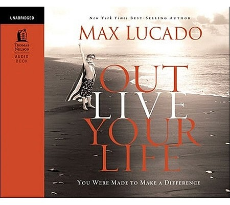 Outlive Your Life: You Were Made to Make a Difference Cover Image