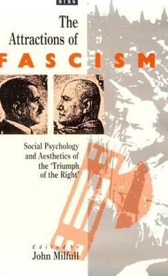 Attractions of Fascism: Social Psychology and Aesthetics of the 'Triumph of the Right' Cover Image