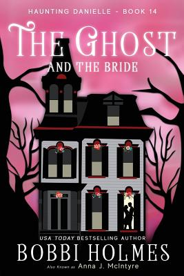 The Ghost and the Bride (Haunting Danielle #14) Cover Image