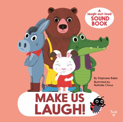 Make Us Laugh!: A Laugh-Out-Loud Sound Book Cover Image