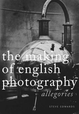 The Making of English Photography Hb: Allegories Cover Image