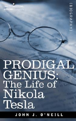 Prodigal Genius: The Life of Nikola Tesla Cover Image