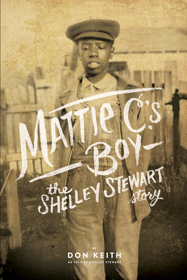 Mattie C.'s Boy: The Shelley Stewart Story Cover Image