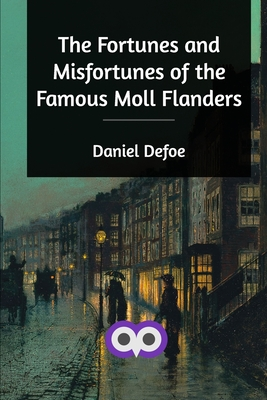 The Fortunes and Misfortunes of the Famous Moll Flanders Cover Image