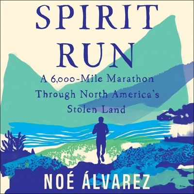 Spirit Run: A 6000-Mile Marathon Through North America's Stolen Land Cover Image