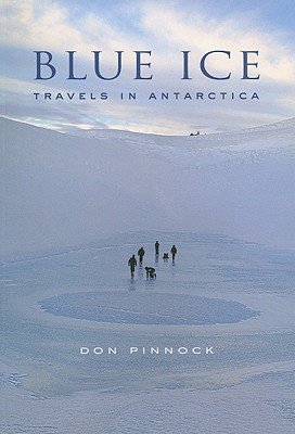 Blue Ice: Travels in Antarctica Cover Image