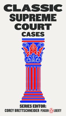 Classic Supreme Court Cases (Penguin Liberty #4) Cover Image