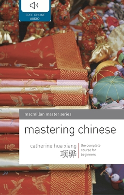 Mastering Chinese: The Complete Course for Beginners (MacMillan Master Series (Languages) #7) Cover Image