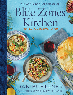 The Blue Zones Kitchen: 100 Recipes to Live to 100 Cover Image