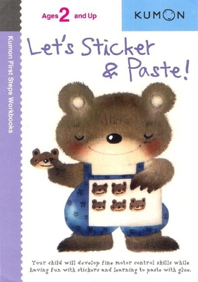 Let's Sticker & Paste! (Kumon First Steps Workbooks) Cover Image