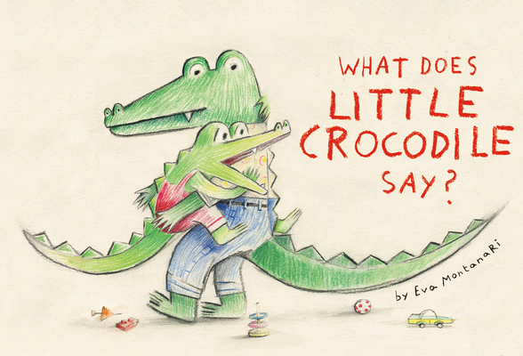 Cover for What Does Little Crocodile Say?