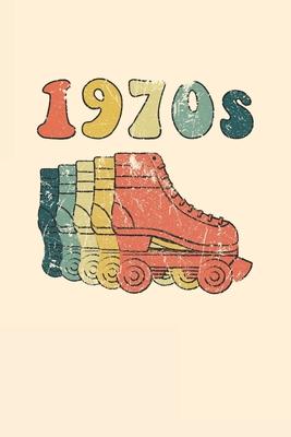 1970s Roller Skates Notebook: Cool & Funky 70s Roller Skating Notebook - Retro Vintage Repeat - Cream Orange Teal Beige Cover Image