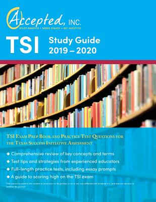 TSI Study Guide 2019-2020: TSI Exam Prep Book and Practice Test Questions for the Texas Success Initiative Assessment Cover Image