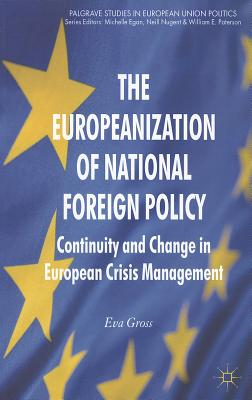 The Europeanization of National Foreign Policy: Continuity and Change in European Crisis Management (Palgrave Studies in European Union Politics) Cover Image