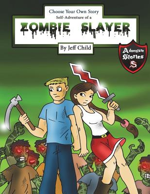 Choose Your Own Story: Self-Adventure of a Zombie Slayer Cover Image