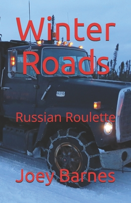Winter Roads: Russian Roulette Cover Image