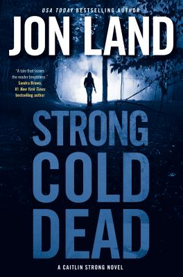Strong Cold Dead: A Caitlin Strong Novel (Caitlin Strong Novels #8) Cover Image