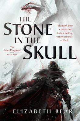 The Stone in the Skull: The Lotus Kingdoms, Book One Cover Image