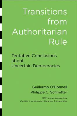 Transitions from Authoritarian Rule: Tentative Conclusions about Uncertain Democracies Cover Image