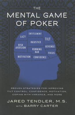 The Mental Game of Poker: Proven Strategies for Improving Tilt Control, Confidence, Motivation, Coping with Variance, and More Cover Image