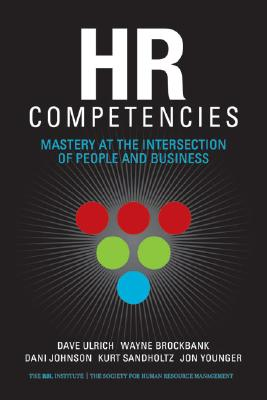 HR Competencies: Mastery at the Intersection of People and Business Cover Image