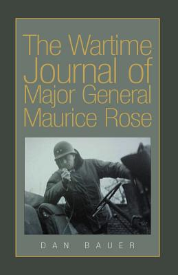 The Wartime Journal of Major General Maurice Rose Cover Image