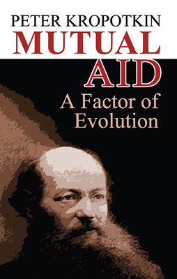 Mutual Aid: A Factor of Evolution (Dover Books on History) Cover Image