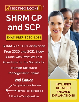 SHRM CP and SCP Exam Prep 2020-2021: SHRM SCP / CP Certification Prep 2020 and 2021 Study Guide with Practice Test Questions for the Society for Human Cover Image