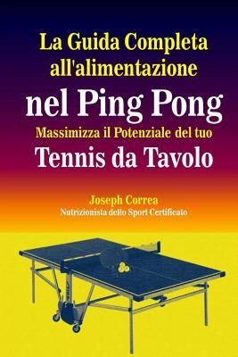 La Guida Completa all'alimentazione nel Ping Pong: Massimizza il Potenziale del tuo Tennis da Tavolo Cover Image