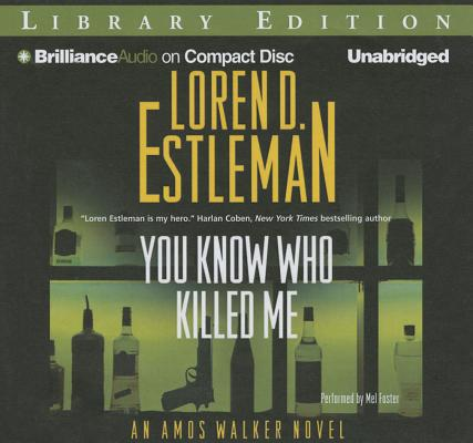 You Know Who Killed Me (Amos Walker Mysteries (Audio) #24) Cover Image