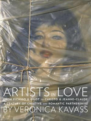 Artists in Love: From Picasso & Gilot to Christo & Jeanne-Claude, A Century of Creative and Romantic Partnerships Cover Image