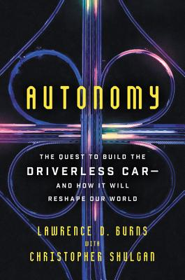 Autonomy: The Quest to Build the Driverless Car-And How It Will Reshape Our World Cover Image