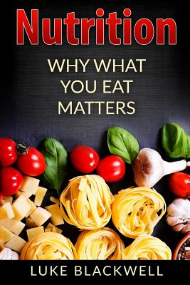 Nutrtition: Why What You Eat Matters Cover Image