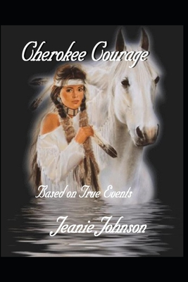 Cherokee Courage: Based on True Events Cover Image