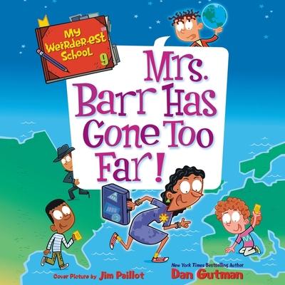 My Weirder-Est School #9: Mrs. Barr Has Gone Too Far! (My Weirdest School #9) cover