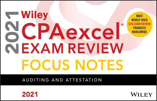 Wiley Cpaexcel Exam Review 2021 Focus Notes: Auditing and Attestation Cover Image