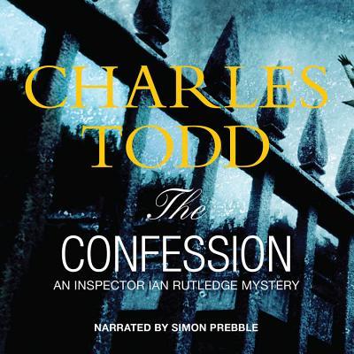 The Confession Lib/E (Inspector Ian Rutledge Mystery) Cover Image
