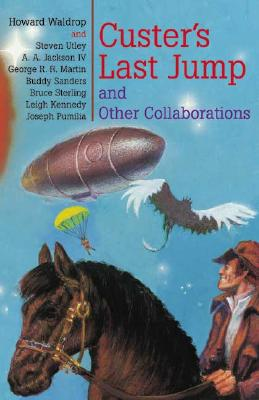 Cover for Custer's Last Jump and Other Collaborations