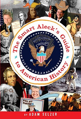 The Smart Aleck's Guide to American History Cover