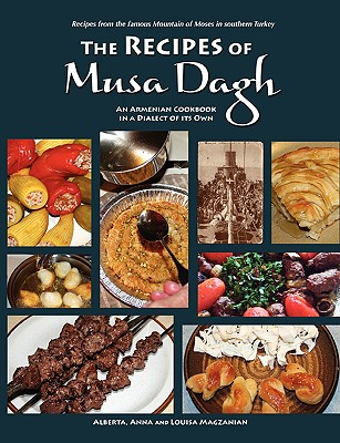 The Recipes of Musa Dagh - an Armenian cookbook in a dialect of its own Cover Image