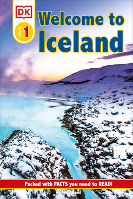 DK Reader Level 1: Welcome To Iceland: Packed With Facts You Need To Read! (DK Readers Level 1) Cover Image