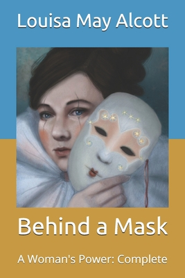 Behind a Mask: a Woman's Power: Complete Cover Image